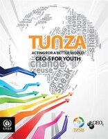 Tunza:  Acting For A Better World: Geo 5 For Youth