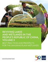 Reviving Lakes and Wetlands in People's Republic of China (Vol. 3): Best Practices and Prospects for the Sanjiang Plain