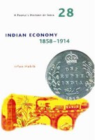 A People's History of India 28: Indian Economy, 1858-1914