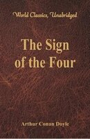 The Sign of the Four (World Classics, Unabridged)
