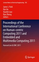Proceedings of the International Conference on Human-centric Computing 2011 and Embedded and Multimedia Computing 2011: HumanCom