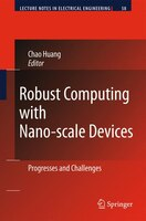 Robust Computing with Nano-scale Devices: Progresses and Challenges