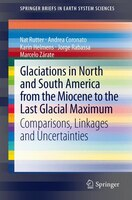 Glaciations in North and South America from the Miocene to the Last Glacial Maximum: Comparisons, Linkages and Uncertainties