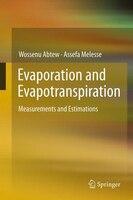 Evaporation and Evapotranspiration: Measurements and Estimations