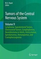 Tumors of the Central Nervous System, Volume 9: Lymphoma, Supratentorial Tumors, Glioneuronal Tumors, Gangliogliomas, Neuroblastom