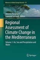 Regional Assessment of Climate Change in the Mediterranean: Volume 1: Air, Sea and Precipitation and Water