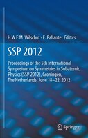 SSP 2012: Proceedings of the 5th International Symposium on Symmetries in Subatomic Physics (SSP 2012), Groni