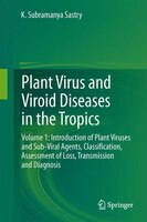 Plant Virus And Viroid Diseases In The Tropics: Volume 1: Introduction Of Plant Viruses And Sub-viral Agents, Classification, Asse