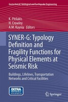 SYNER-G:  Typology Definition and Fragility Functions for Physical Elements at Seismic Risk: Buildings, Lifelines, Transportation