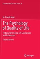 The Psychology of Quality of Life: Hedonic Well-Being, Life Satisfaction, and Eudaimonia