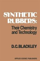 Synthetic Rubbers:  Their Chemistry And Technology: Their Chemistry And Technology