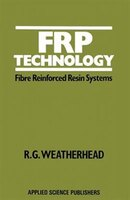 Frp Technology: Fibre Reinforced Resin Systems