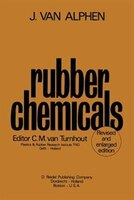Rubber Chemicals: Second, Completely Revised And Enlarged Edition