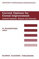 Current Options For Cereal Improvement: Doubled Haploids, Mutants And Heterosis Proceedings Of The First Fao/iaea Research Co-ordi