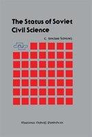 The Status of Soviet Civil Science: Proceedings of the Symposium on Soviet Scientific Research, NATO Headquarters, Brussels, Belgi
