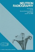 Neutron Radiography: Proceedings of the Second World Conference Paris, France, June 16-20, 1986