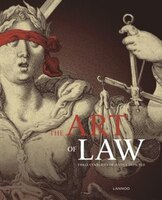 The Art Of Law: Three Centuries Of Justice Depicted