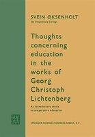 Thoughts Concerning Education In The Works Of Georg Christoph Lichtenberg: An Introductory Study In Comparative Education