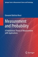 Measurement and Probability: A Probabilistic Theory of Measurement with Applications