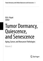 Tumor Dormancy, Quiescence, and Senescence, Vol. 3: Aging, Cancer, and Noncancer Pathologies