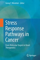 Stress Response Pathways in Cancer: From Molecular Targets to Novel Therapeutics