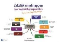 Zakelijk Mindmappen Voor Slagvaardige Organisaties - Op Basis Van Mindjet Mindmanager