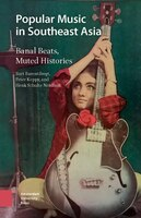 Popular Music In Southeast Asia: Banal Beats, Muted Histories