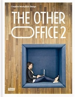 The Other Office 2: Creative Workplace Design