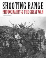 Shooting Range:  Photography & The Great War