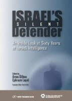 Israel's Silent Defender: An Inside Look At Sixty Years Of Israeli Intelligence