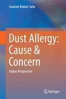 Dust Allergy:  Cause & Concern: Indian Perspective