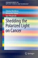 Shedding The Polarized Light On Cancer