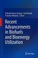Recent Advancements In Biofuels And Bioenergy Utilization