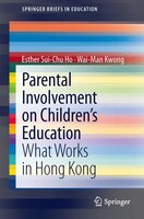 Parental involvement on children's education: What works in Hong Kong
