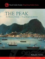9789887792703 - Richard J. Garrett: The Peak: An Illustrated History Of Hong Kong's Top District - 書