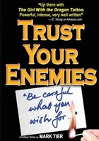 9789887802600 - Mark Tier: Trust Your Enemies: A Political Thriller. A story of power and corruption, love and betrayal-and moral redemption - Book