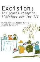 Excision: les jeunes changent l'Afrique par les TIC - Marie-Hélène Mottin-Sylla, Joëlle Palmieri