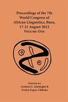 Proceedings of the 7th World Congress of African Linguistics, Buea, 17-21 August 2012: Volume One