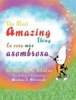 The Most Amazing Thing * La cosa más asombrosa