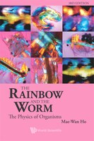 Rainbow & the Worm: The Physics of Organisms
