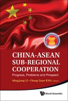 China-asean Sub-regional Cooperation: Progress, Problems, And Prospect