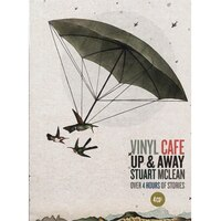 Stuart McLean Vinyl Café Up and Away