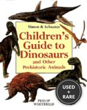 The Simon & Schuster Children's Guide to Dinosaurs and Other Prehistoric Animals