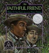 The Faithful Friend (Caldecott Honor Book)