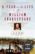 A Year in the Life of William Shakespeare 1599