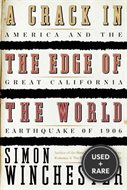 Crack in the Edge of the World America and the Great California Earthquake of 1906