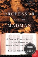 The Professor and the Madman: a Tale of Murder, Insanity, and the Making of the Oxford English Dictionary (P.S. )