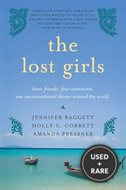 The Lost Girls: Three Friends. Four Continents. One Unconventional Detour Around the World