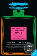 The Secret of Chanel No. 5: the Intimate History of the World