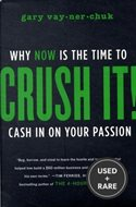Crush It! : Why Now is the Time to Cash in on Your Passion